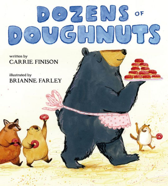 Dozens of Doughnuts, by Carrie Finison. Illus. by Brianne Farley.