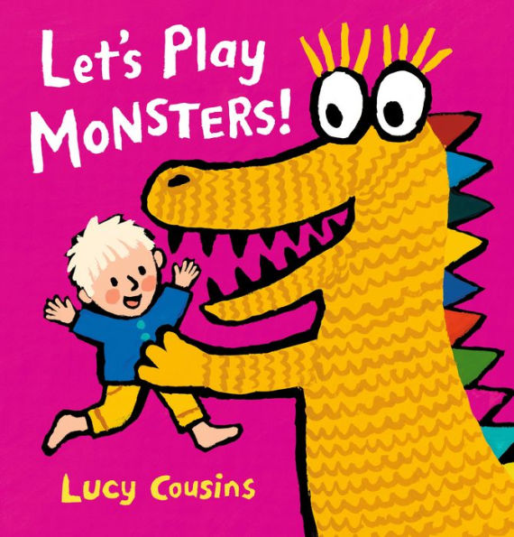 Let's Play Monsters!, by Lucy Cousins.