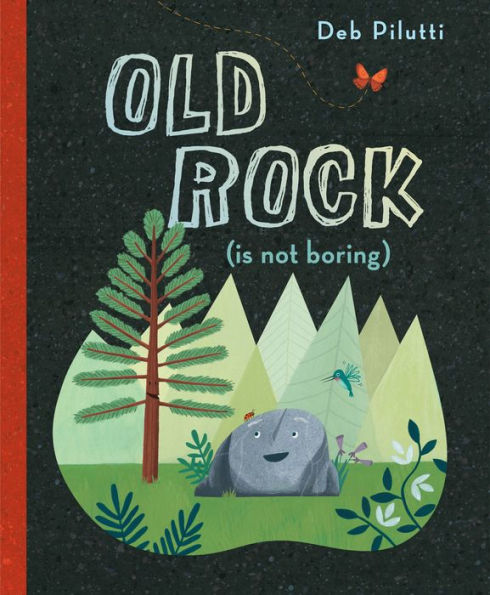 Old Rock (is not boring), by Deb Pilutti.