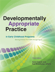Developmentally Appropriate Practice: Early Childhood Programs Serving Children