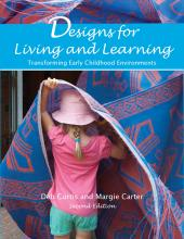 Designs for Living and Learning: Transforming Early Childhood Environments, Second Edition