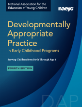 Cover of Developmentally Appropriate Practice in Early Childhood Programs Serving Children from Birth Through Age 8, Fourth Edit