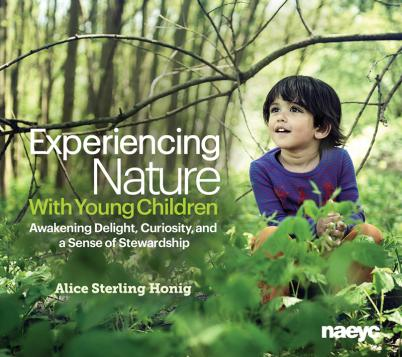 Cover of Experiencing Nature With Young Children: Awakening Delight, Curiosity, and a Sense of Stewardship