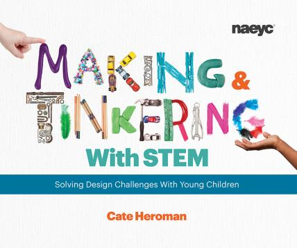 cover of Making and Tinkering with STEM: Solving Design Challenges With Young Children