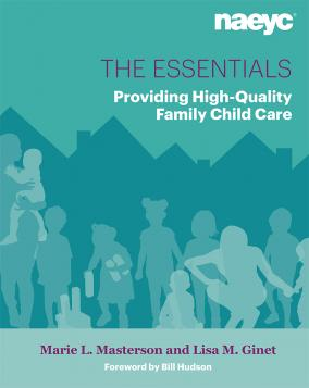 Cover of The Essentials: Providing High-Quality Family Child Care