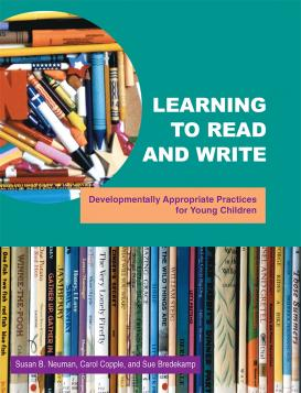 Learning to Read and Write: Developmentally Appropriate Practices for Young Children