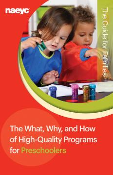 The What, Why, and How of High-Quality Programs for Preschoolers: The Guide for Families