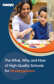 The What, Why, and How of High-Quality Schools for Kindergartners: The Guide for Families