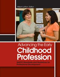 Advancing the Early Childhood Profession: NAEYC Standards and Guidelines for Professional Development