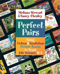 Perfect Pairs: Using Fiction & Nonfiction Picture Books to Teach Life Science, K-2