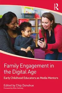 Family Engagement in the Digital Age: Early Childhood Educators as Media Mentors