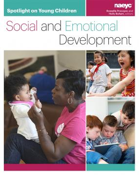 Cover of Spotlight on Young Children: Social and Emotional Development