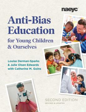 Cover of Anti-Bias Education for Young Children and Ourselves, Second Edition