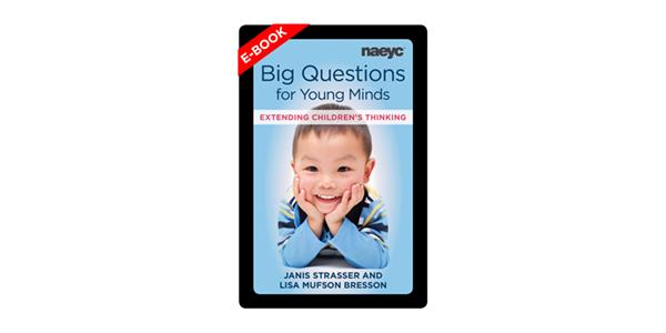 Big Questions for Young Minds: Extending Children's Thinking