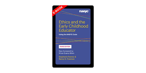(E-Book) Ethics and the Early Childhood Educator: Using the NAEYC Code, Third Edition