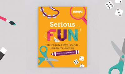 The cover of NAEYC's new book, Serious Fun