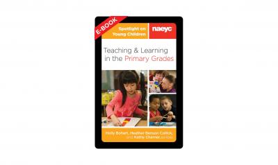 The cover of the e-book, Spotlight on Young Children: Teaching and Learning in the Primary Grades