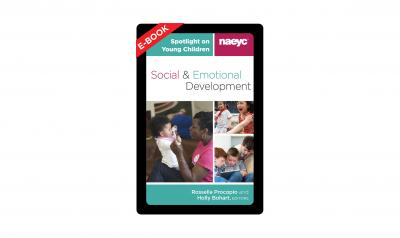 The cover of the e-book, Spotlight on Young Children: Social and Emotional Development