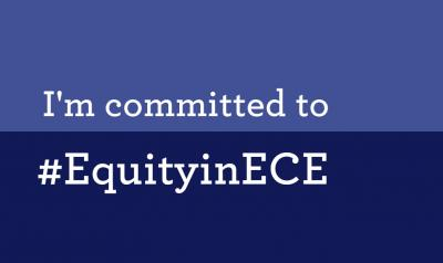 text that says: I'm committed to #EquityinECE