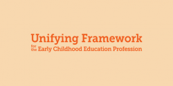 Unifying Framework for the Early Childhood Education Profession