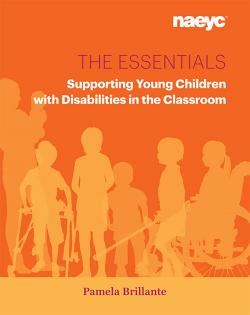 Cover of The Essentials: Supporting Young Children with Disabilities in the Classroom
