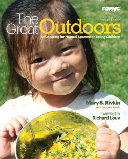Cover of The Great Outdoors: Advocating for Natural Spaces for Young Children, Revised Edition