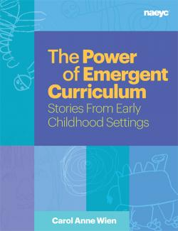 Cover of The Power of Emergent Curriculum: Stories From Early Childhood Settings