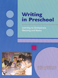 Writing in Preschool: Learning to Orchestrate Meaning and Marks