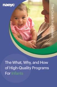 The What, Why, and How of High-Quality Programs for Infants: The Guide for Families