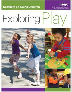Cover of Spotlight on Young Children: Exploring Play