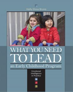 What You Need to Lead an Early Childhood Program: Emotional Intelligence in Practice