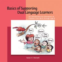 Basics of Supporting Dual Language Learners: An Introduction for Educators of Children From Birth Through Age 8