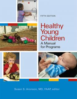 Healthy Young Children: A Manual for Programs, Fifth Edition