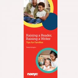 Raising a Reader, Raising a Writer: Tips for Families