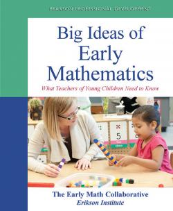 Big Ideas Of Early Mathematics: What Teachers of Young Children Need to Know