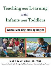 Teaching and Learning with Infants and Toddlers
