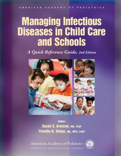 Managing Infectious Diseases in Child Care and Schools: A Quick Reference Guide, Third Edition
