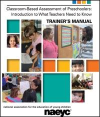 Classroom-Based Assessment of Preschoolers: An Introduction to What Teachers Need to Know, Trainers Manual
