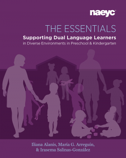 Cover of The Essentials: Supporting Dual Language Learners in Diverse Environments in Preschool and Kindergarten