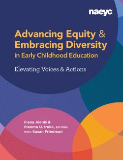 Cover of Advancing Equity and Embracing Diversity in Early Childhood Education: Elevating Voices and Actions