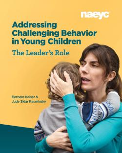 Cover of Addressing Challenging Behavior in Young Children: The Leader's Role