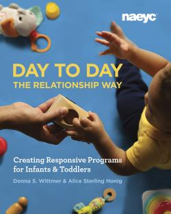 Cover of Day to Day the Relationship Way: Creating Responsive Programs for Infants and Toddlers