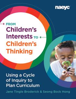 Cover of From Children's Interests to Children's Thinking: Using a Cycle of Inquiry to Plan Curriculum