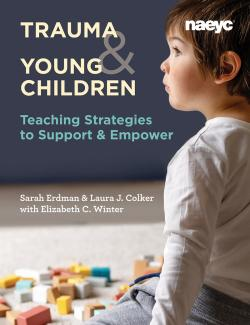 Cover of Trauma and Young Children: Teaching Strategies to Support and Empower